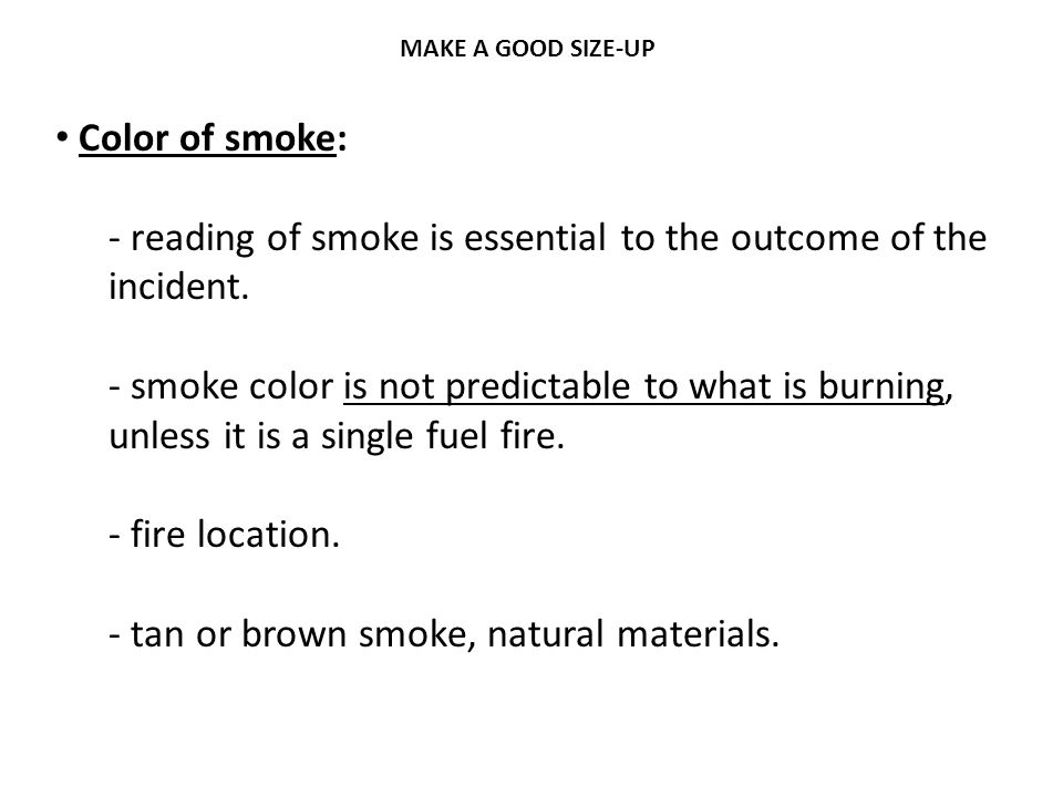 reading of smoke is essential to the outcome of the incident.