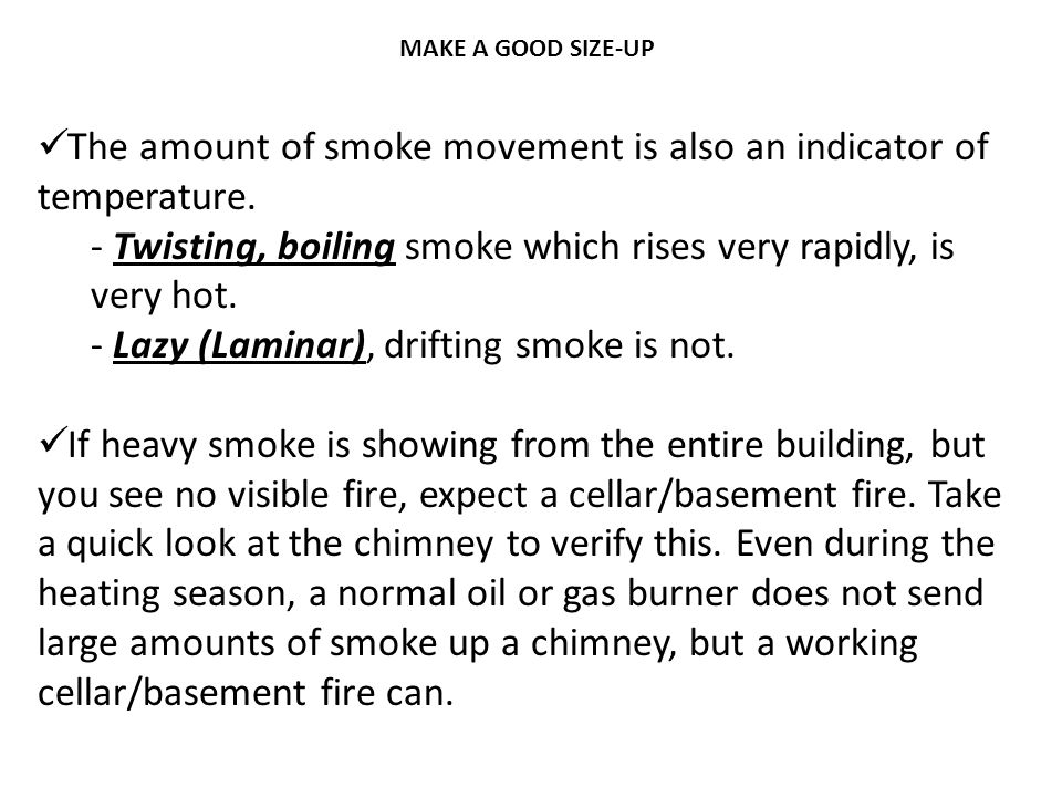 The amount of smoke movement is also an indicator of temperature.