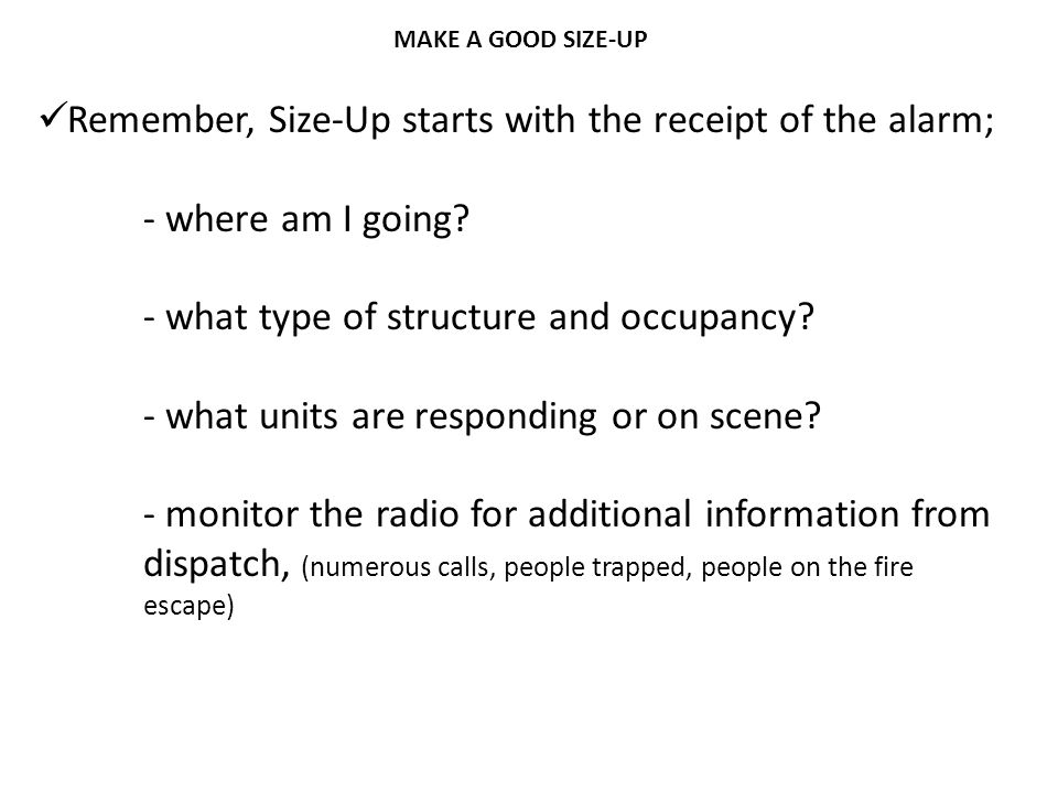 Remember, Size-Up starts with the receipt of the alarm;