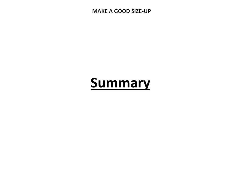 MAKE A GOOD SIZE-UP Summary