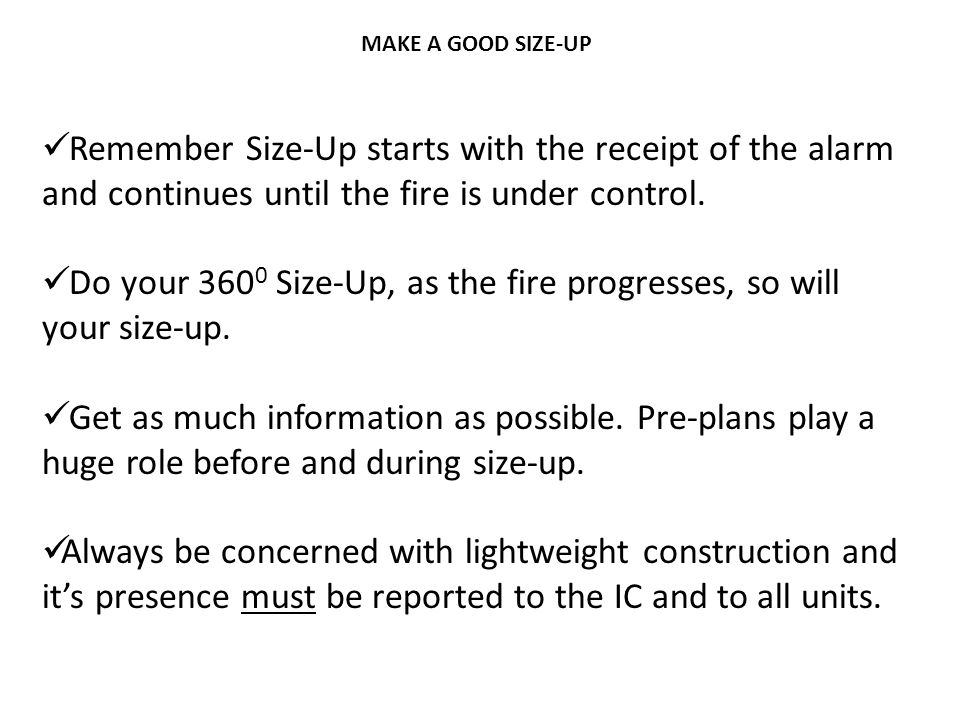 Do your 3600 Size-Up, as the fire progresses, so will your size-up.