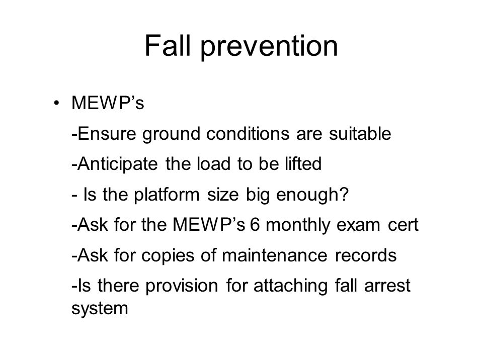 Fall prevention MEWP's -Ensure ground conditions are suitable
