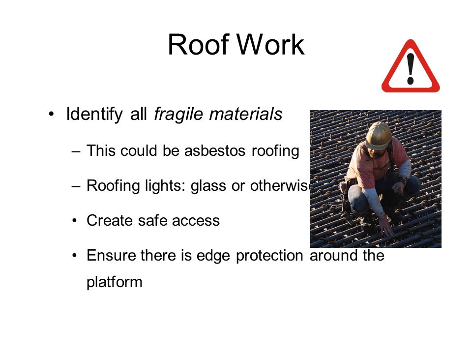Roof Work Identify all fragile materials