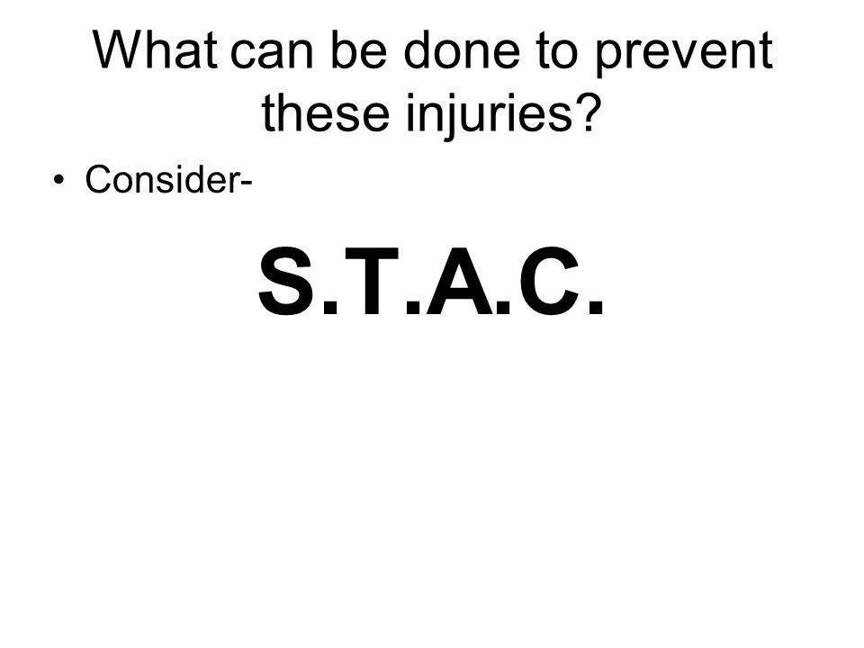 What can be done to prevent these injuries