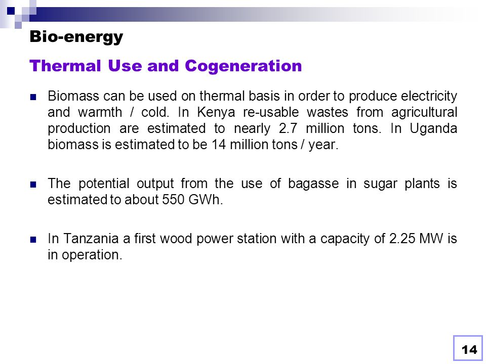 Bio-energy Thermal Use and Cogeneration