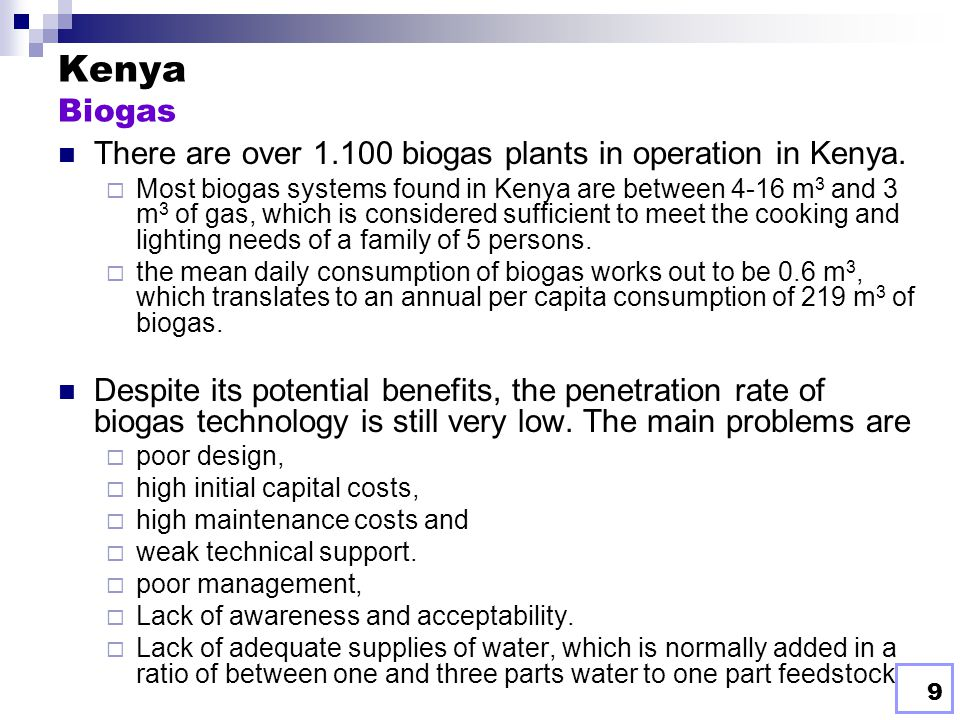 Kenya Biogas There are over 1.100 biogas plants in operation in Kenya.