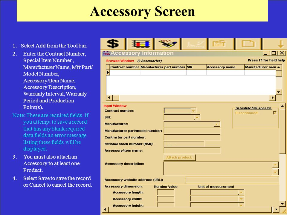 Accessory Screen 1. Select Add from the Tool bar.