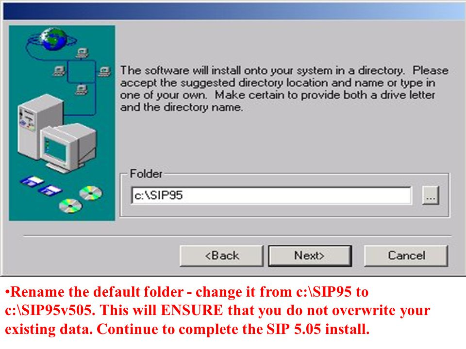 Rename the default folder - change it from c:\SIP95 to c:\SIP95v505