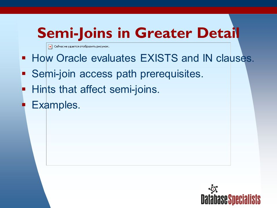 Semi-Joins in Greater Detail