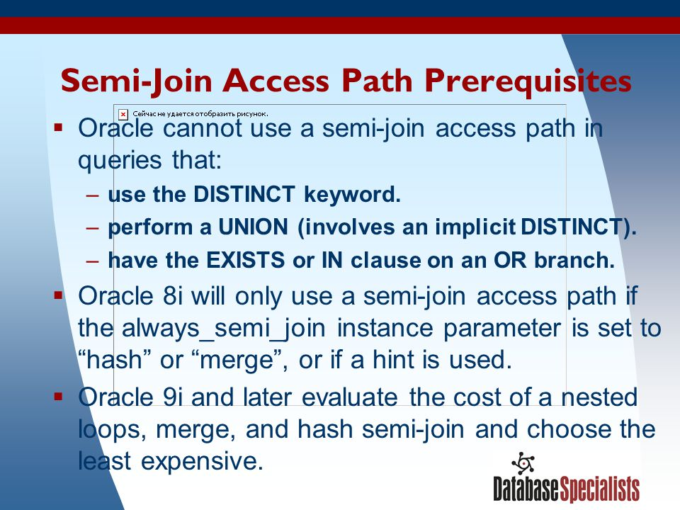 Semi-Join Access Path Prerequisites