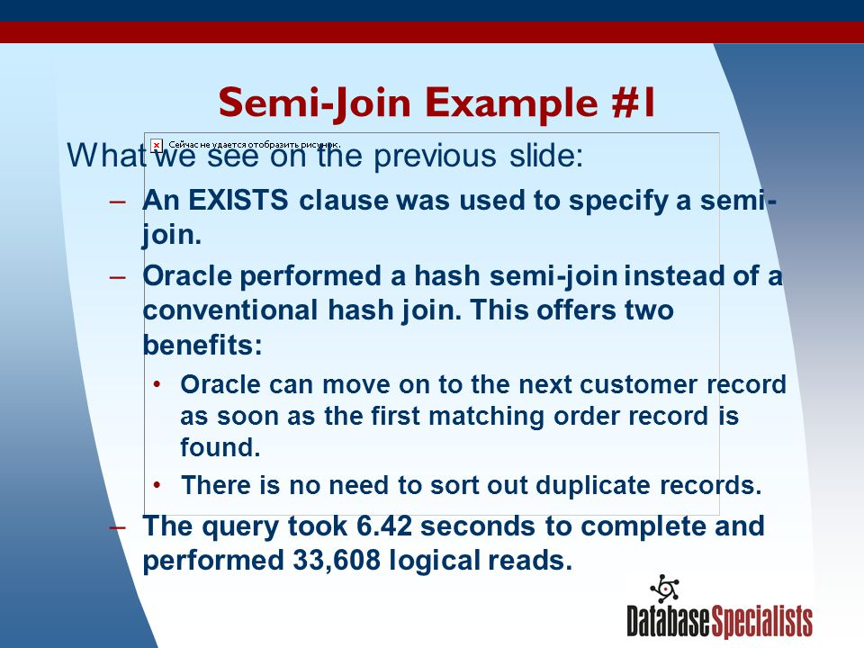 Semi-Join Example #1 What we see on the previous slide: