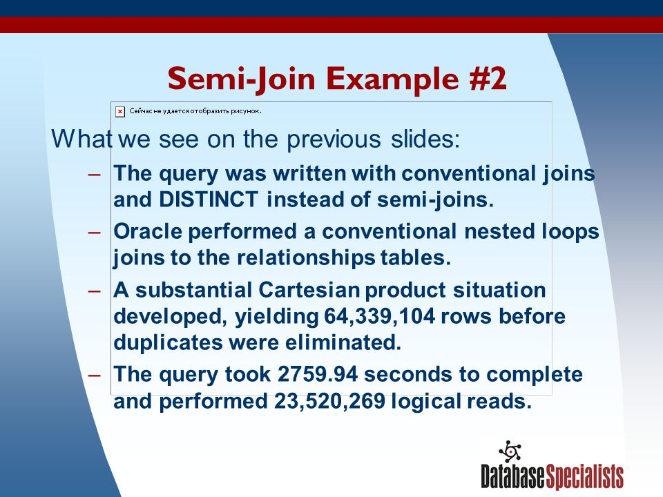 Semi-Join Example #2 What we see on the previous slides: