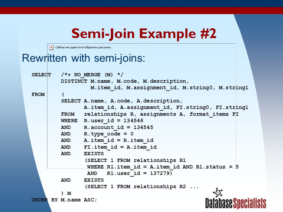 Semi-Join Example #2 Rewritten with semi-joins: