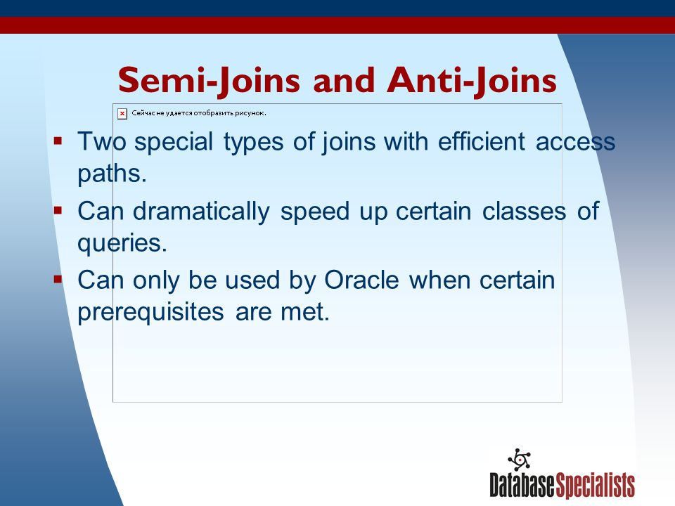 Semi-Joins and Anti-Joins