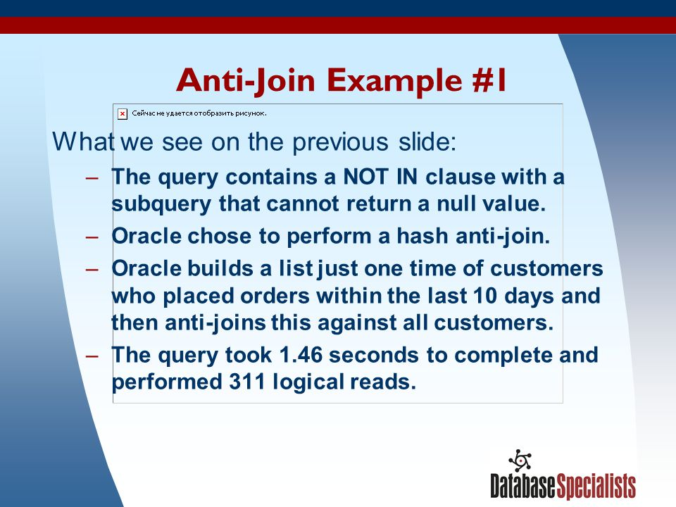 Anti-Join Example #1 What we see on the previous slide: