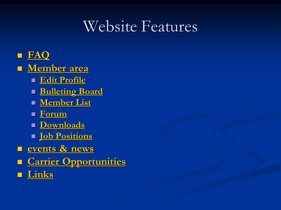 Website Features FAQ Member area events & news Carrier Opportunities