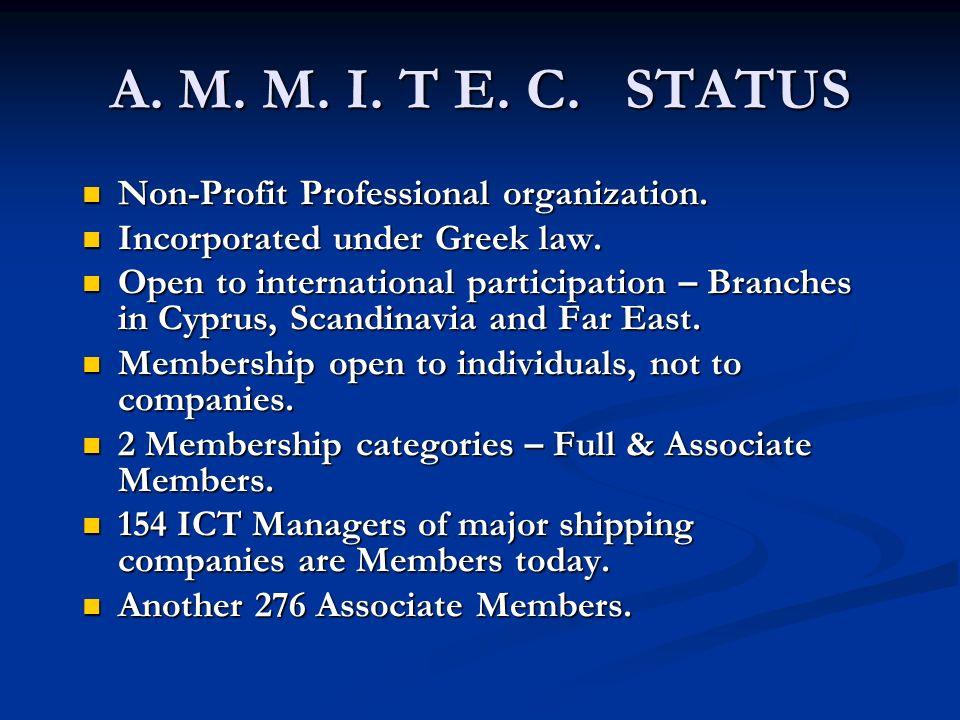 A. M. M. I. T E. C. STATUS Non-Profit Professional organization.