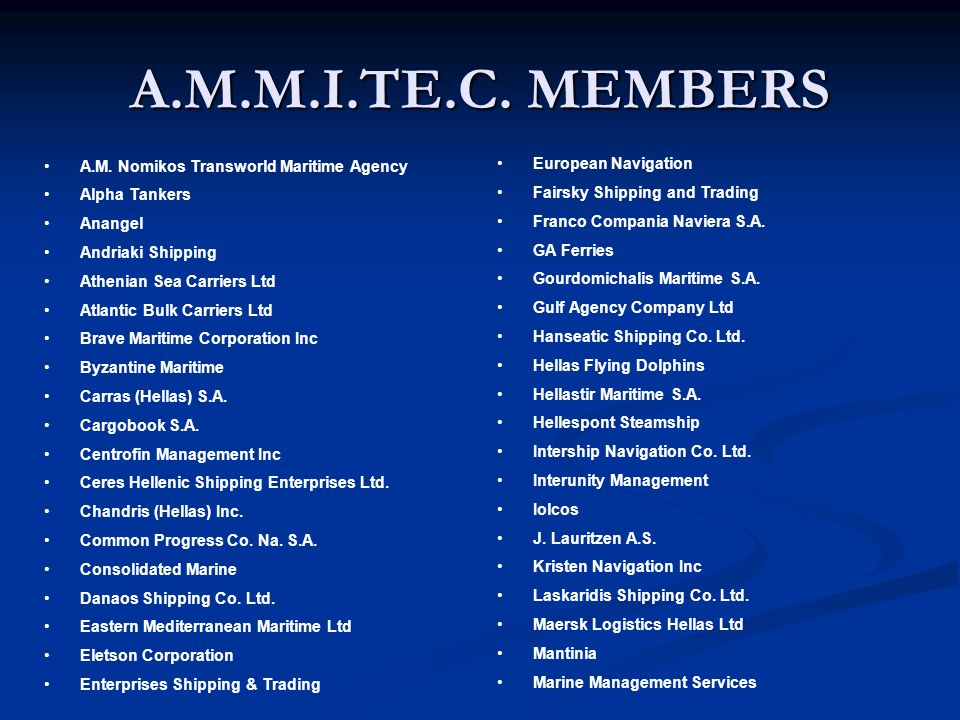 A.M.M.I.TE.C. MEMBERS A.M. Nomikos Transworld Maritime Agency