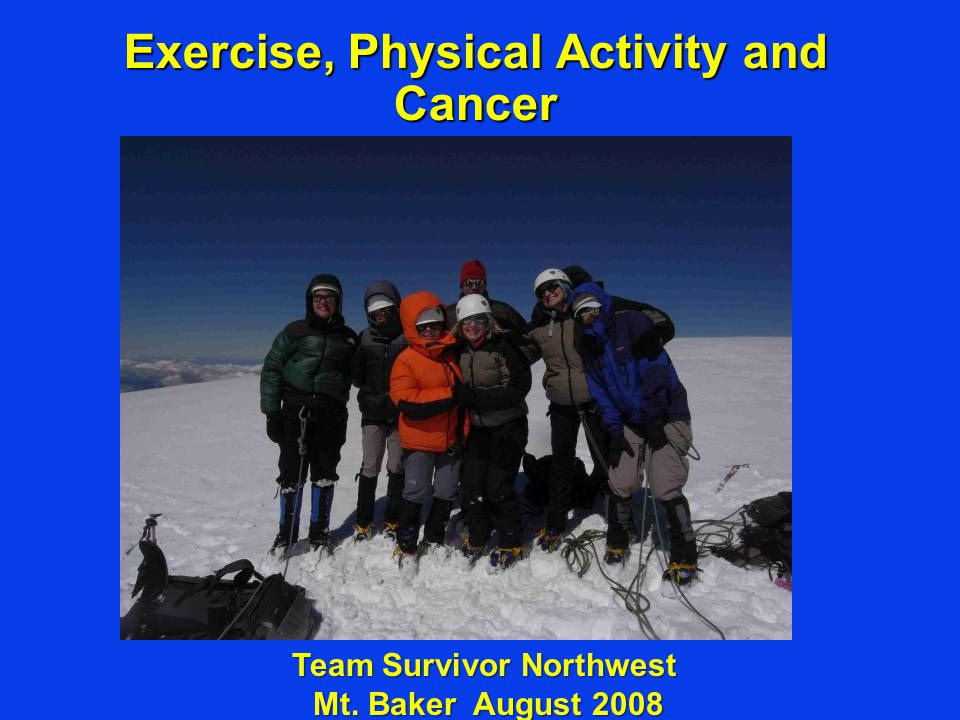 Exercise, Physical Activity and Cancer