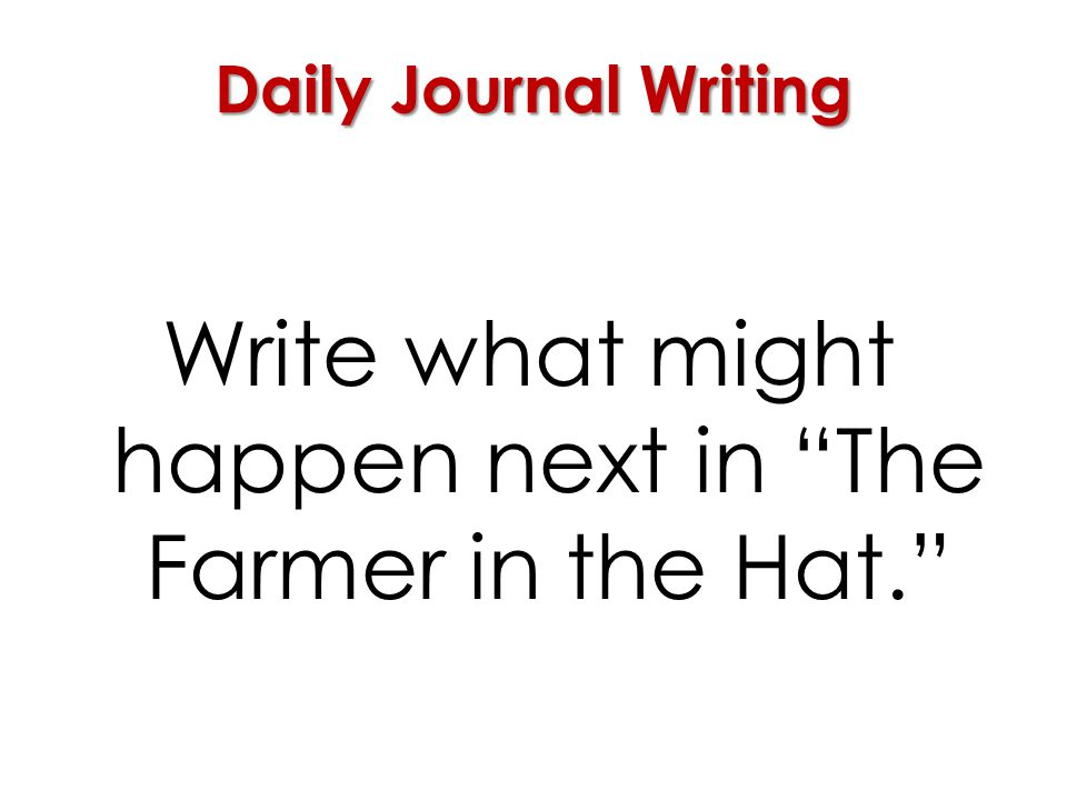 Write what might happen next in The Farmer in the Hat.
