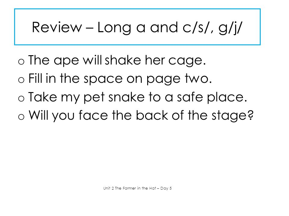 Review – Long a and c/s/, g/j/