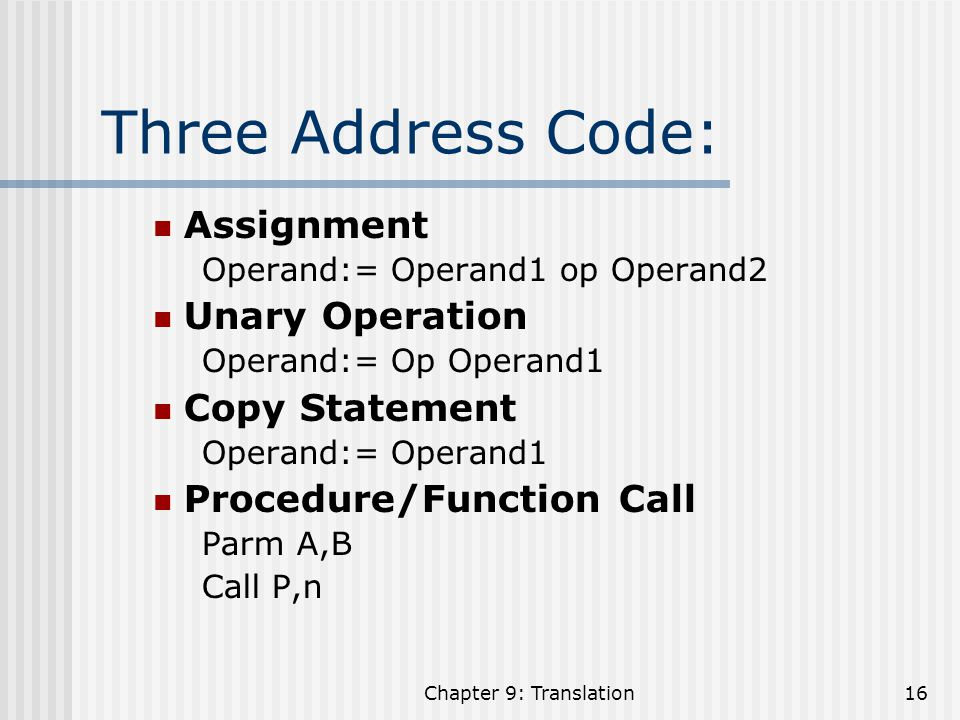 Three Address Code: Assignment Unary Operation Copy Statement