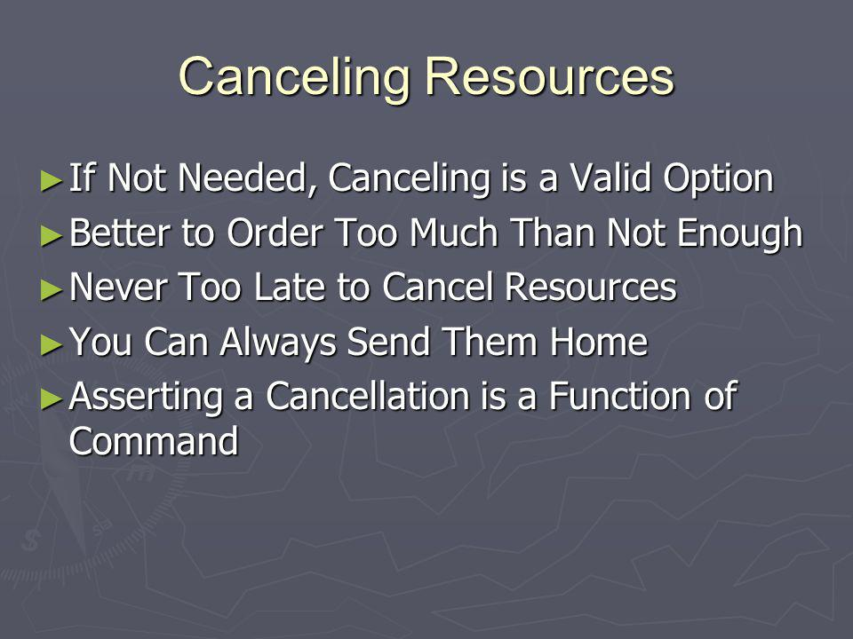 Canceling Resources If Not Needed, Canceling is a Valid Option