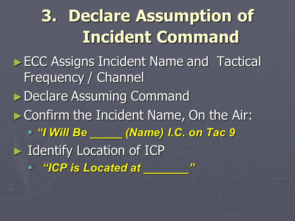 Declare Assumption of Incident Command