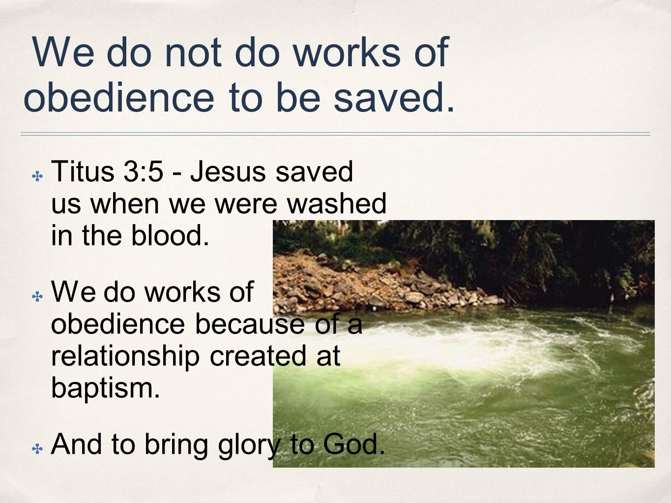 We do not do works of obedience to be saved.
