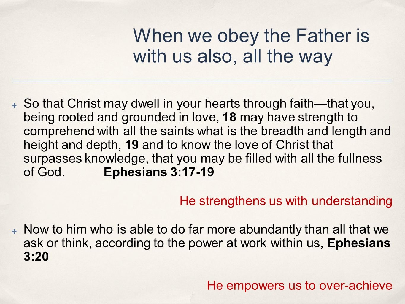 When we obey the Father is with us also, all the way