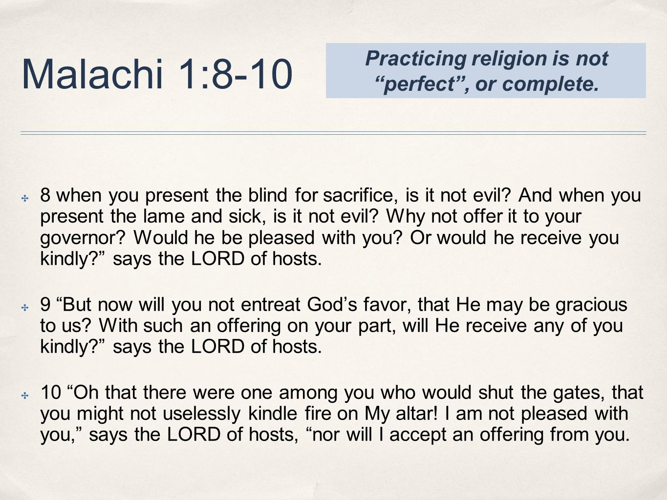 Practicing religion is not perfect , or complete.