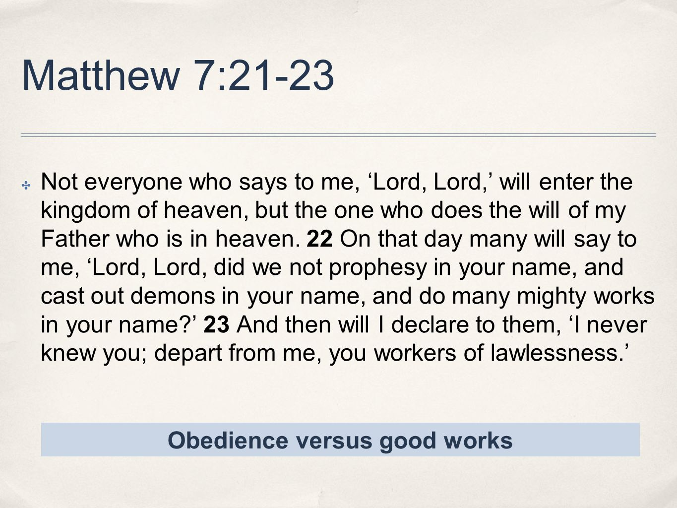 Obedience versus good works