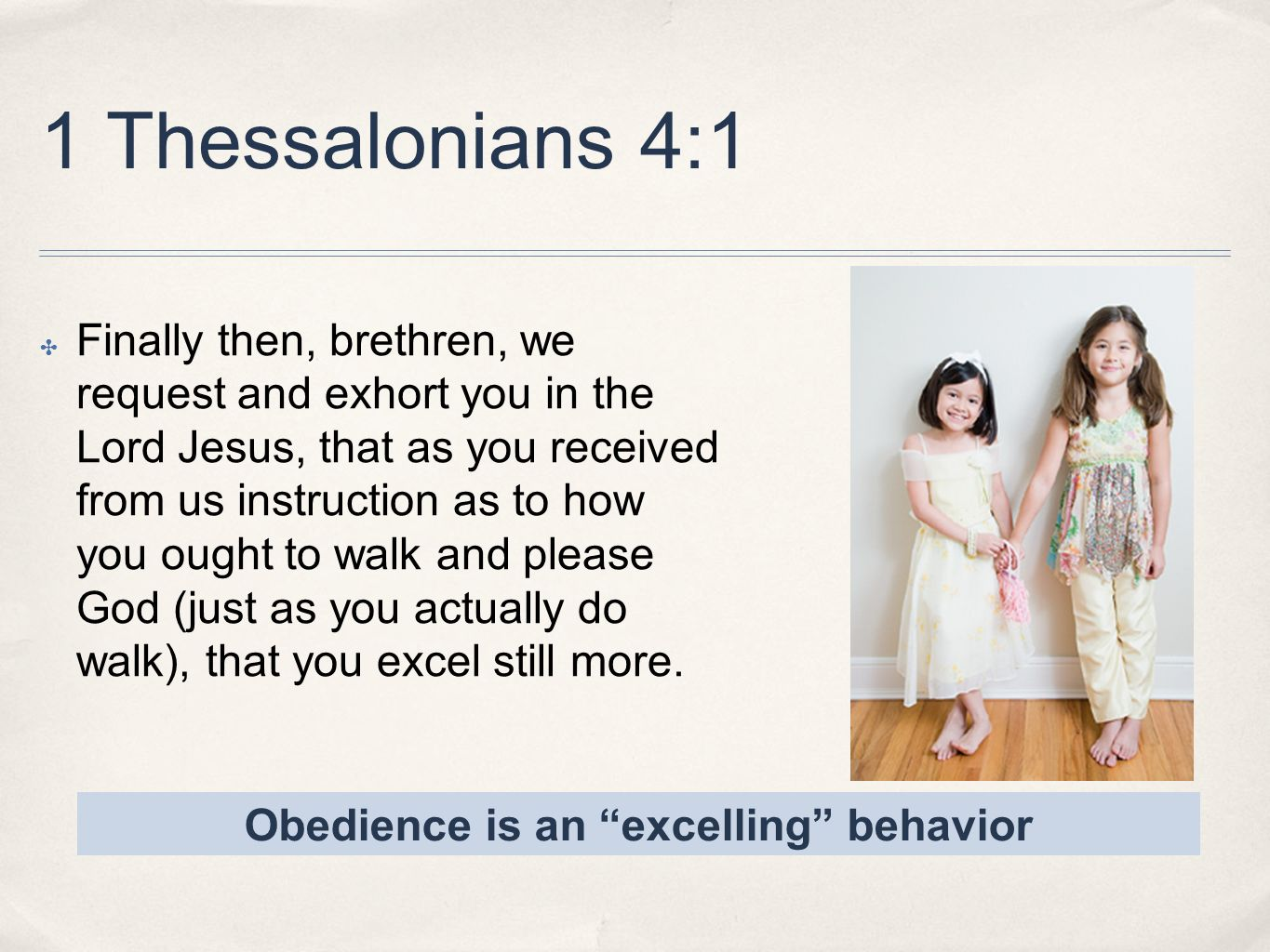 Obedience is an excelling behavior