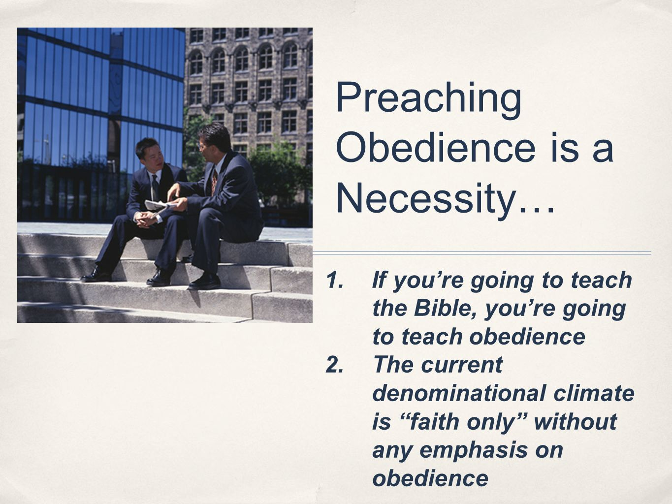 Preaching Obedience is a Necessity…