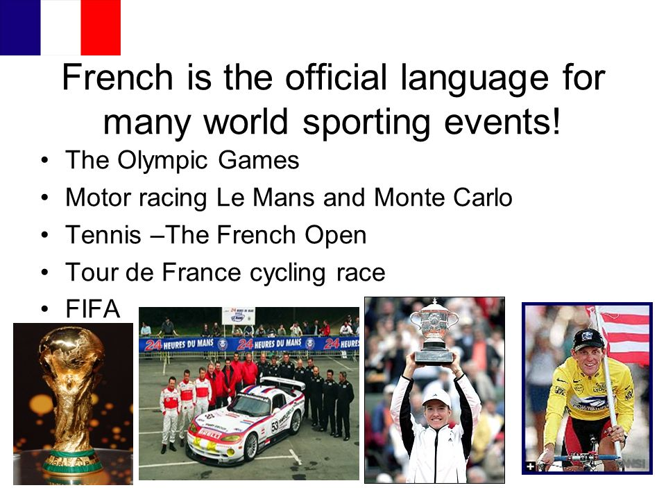 French is the official language for many world sporting events!