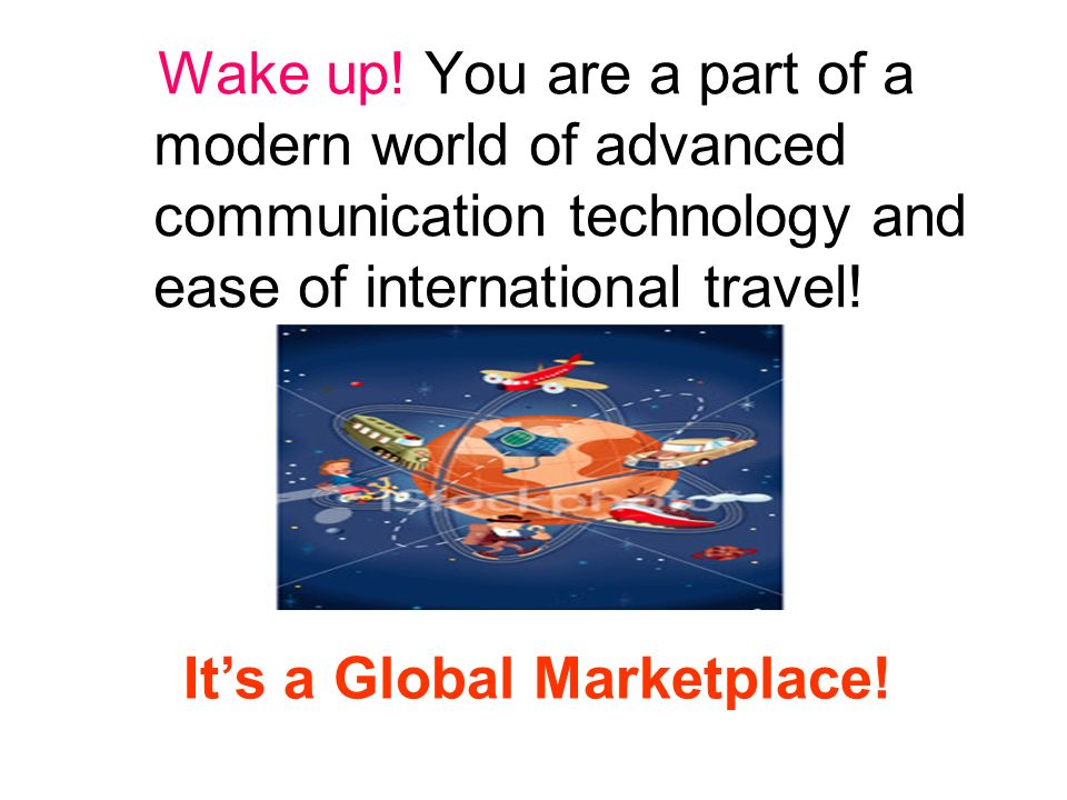 It's a Global Marketplace!