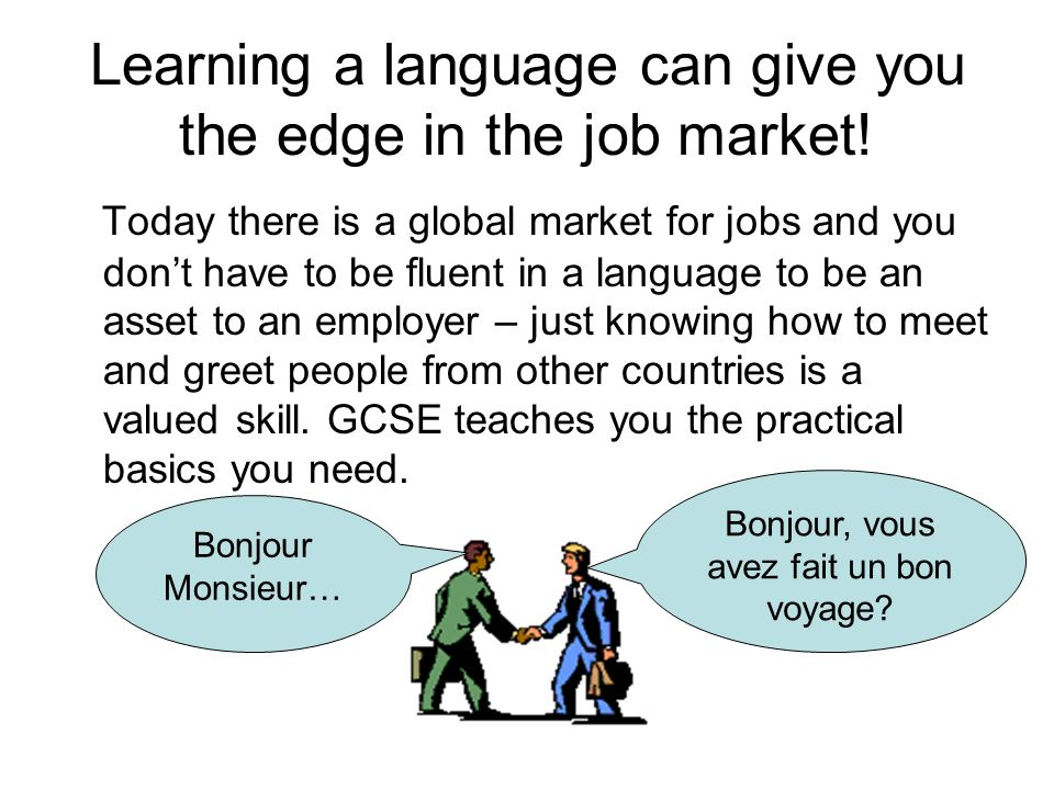 Learning a language can give you the edge in the job market!