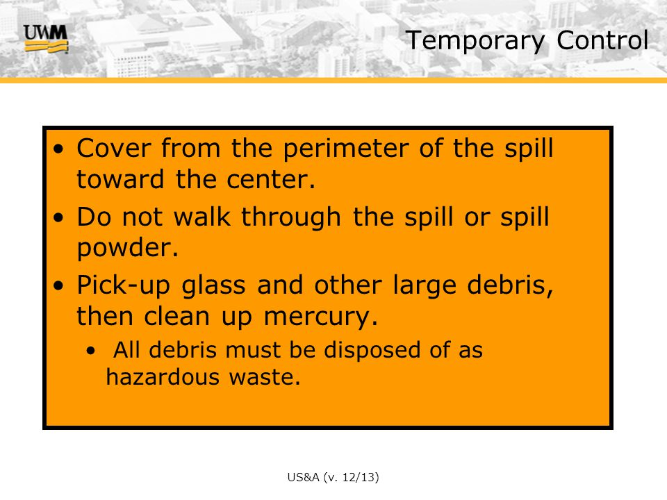 Cover from the perimeter of the spill toward the center.