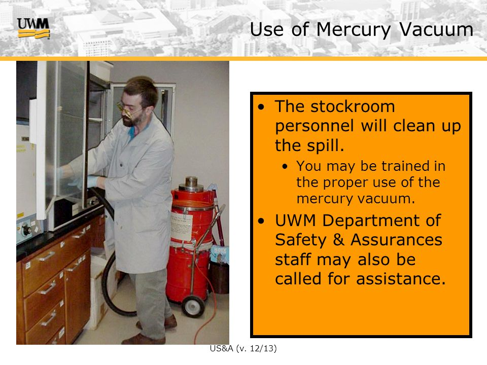 Use of Mercury Vacuum The stockroom personnel will clean up the spill.