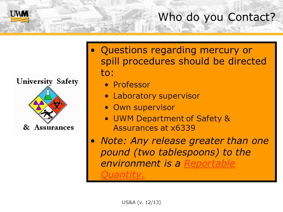 Who do you Contact Questions regarding mercury or spill procedures should be directed to: Professor.