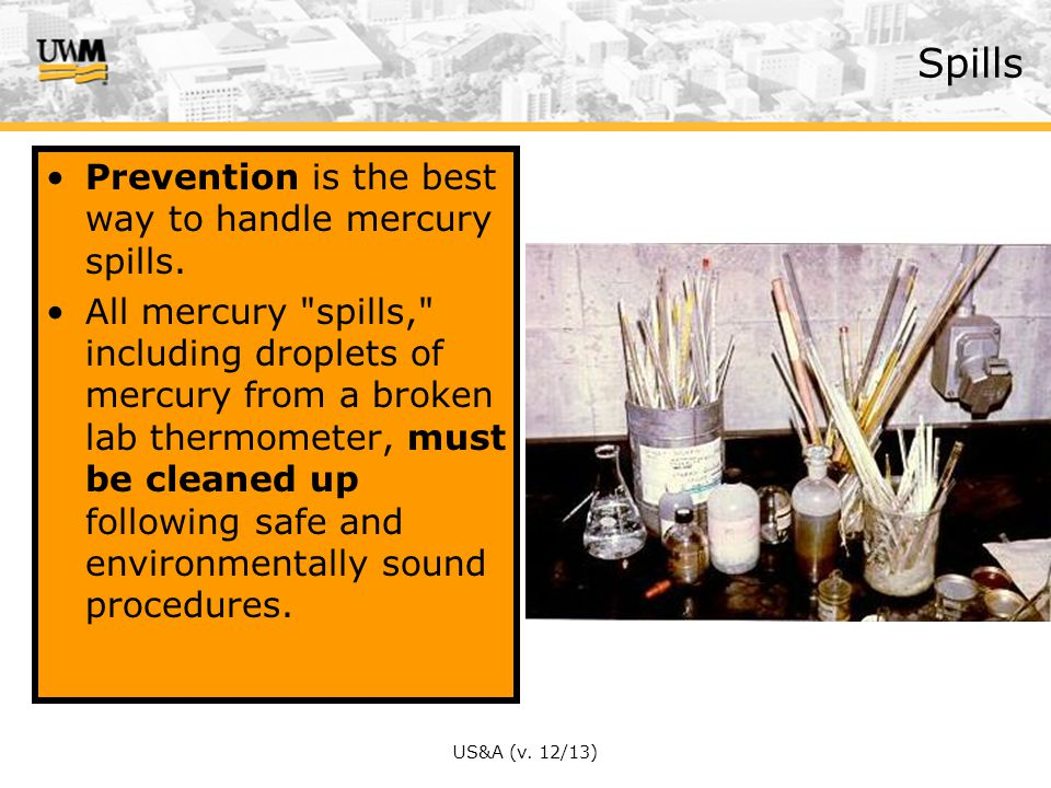Spills Prevention is the best way to handle mercury spills.
