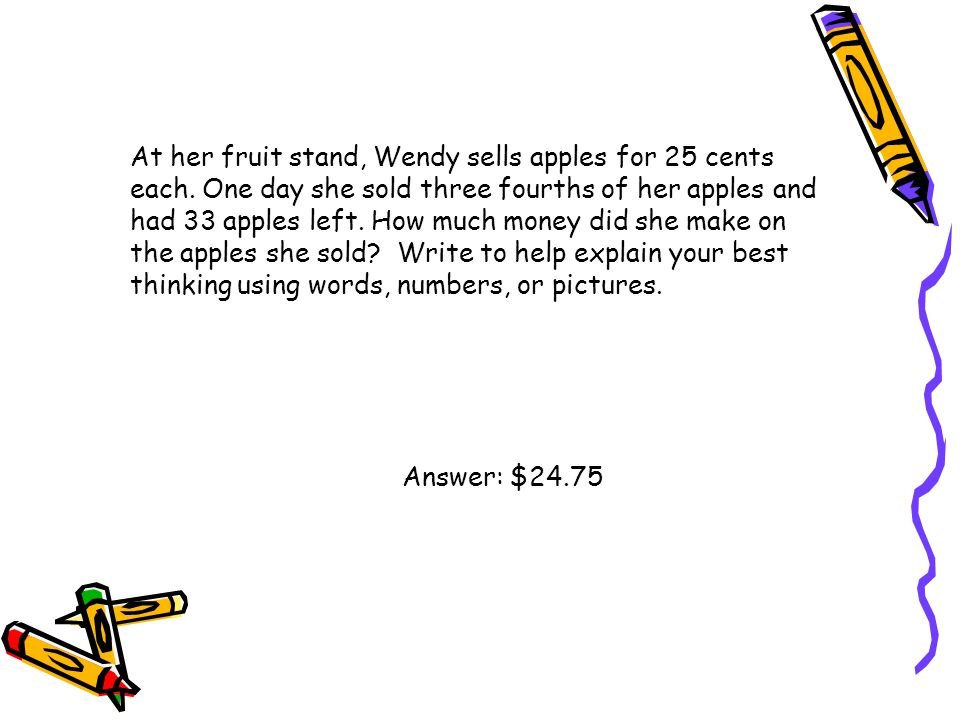 At her fruit stand, Wendy sells apples for 25 cents each