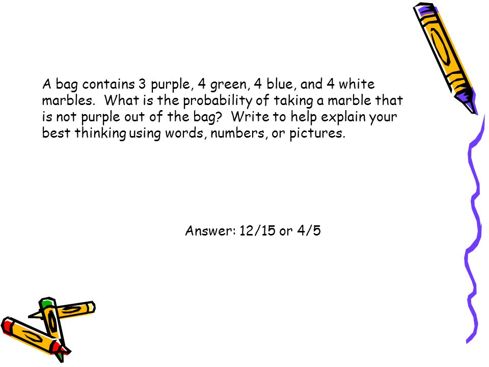 A bag contains 3 purple, 4 green, 4 blue, and 4 white marbles
