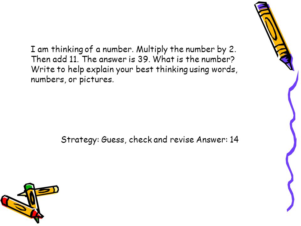 I am thinking of a number. Multiply the number by 2. Then add 11
