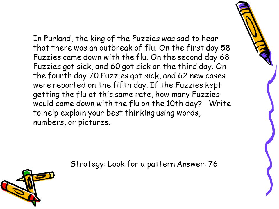 In Furland, the king of the Fuzzies was sad to hear that there was an outbreak of flu. On the first day 58 Fuzzies came down with the flu. On the second day 68 Fuzzies got sick, and 60 got sick on the third day. On the fourth day 70 Fuzzies got sick, and 62 new cases were reported on the fifth day. If the Fuzzies kept getting the flu at this same rate, how many Fuzzies would come down with the flu on the 10th day Write to help explain your best thinking using words, numbers, or pictures.