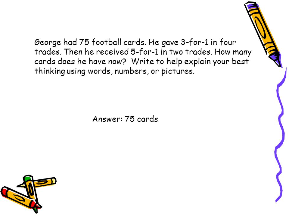 George had 75 football cards. He gave 3-for-1 in four trades