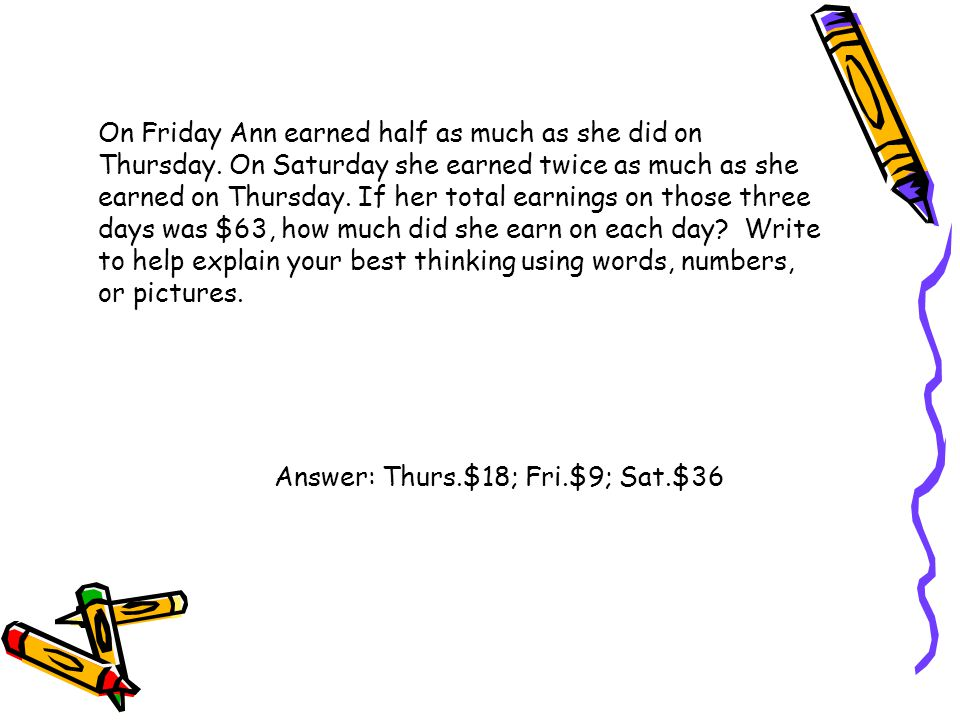 On Friday Ann earned half as much as she did on Thursday