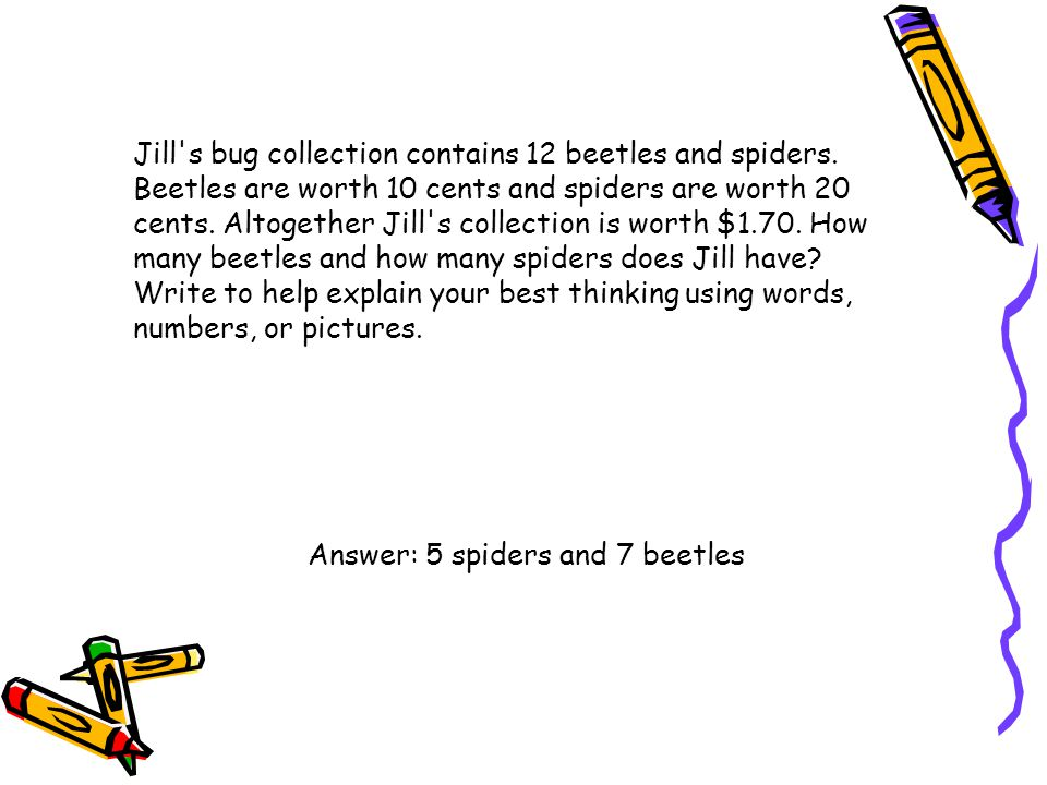 Jill s bug collection contains 12 beetles and spiders