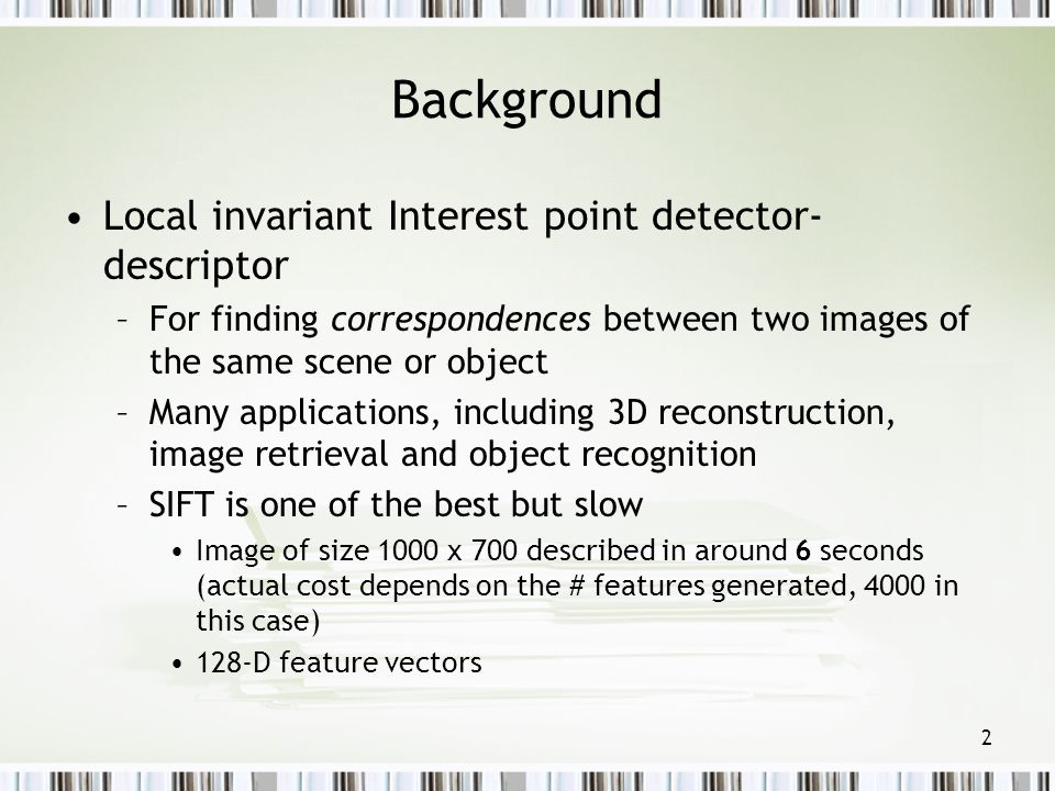 Background Local invariant Interest point detector-descriptor