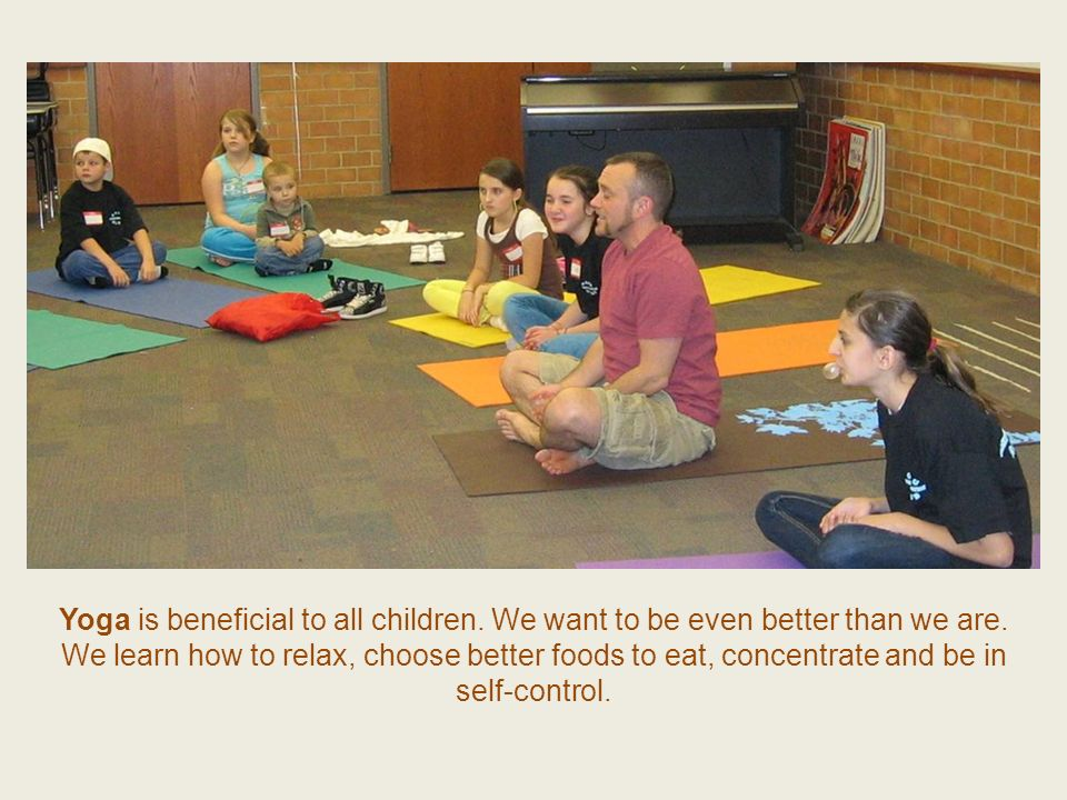 Yoga is beneficial to all children